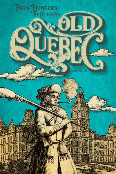 Illustration in English: Old Quebec: From Pioneers To Citizens.