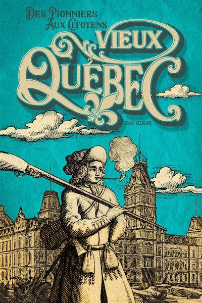 Illustration in French: Vieux-Québec: Des Pionniers Aux Citoyens.